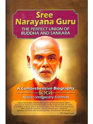 Sree Narayana Guru (The Perfect Union of Buddha and Sankara)