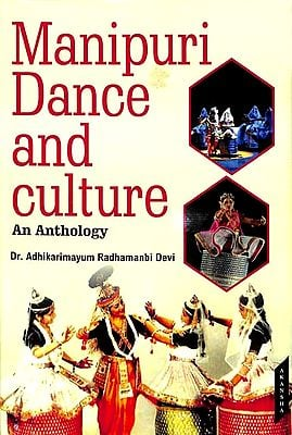 Manipuri Dance and Culture An Anthology