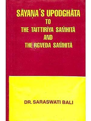 Sayana's Upodghata to The Taittiriya Samhita and The Rgveda Samhita