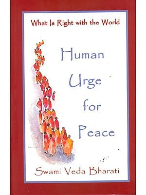 What is Right With the World (Human Urge for Peace)