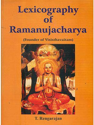 Lexicography of Ramanujacharya (Founder of Visisthavaitam)