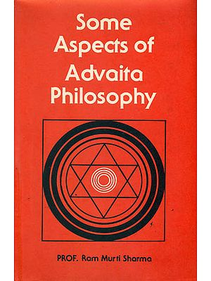 Some Aspects of Advaita Philosophy (An Old and Rare Book)