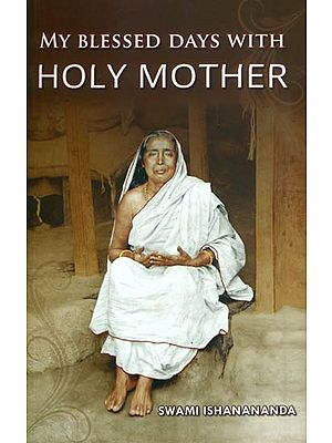 My Blessed Days With Holy Mother (Reminiscences of Holy Mother Sri Sarada Devi)