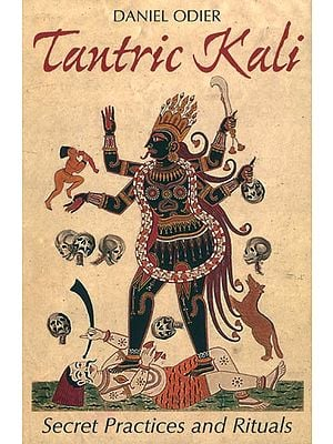 Tantric Kali - Secret Practices and Rituals