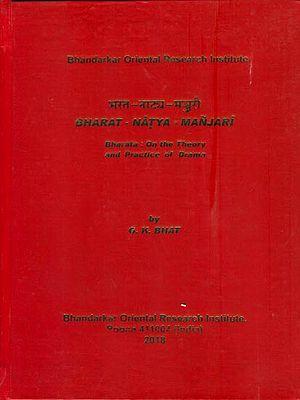 Bharat-Natya-Manjari (Bharata on the Theory and Practice of Drama)