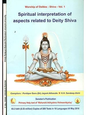Spiritual Interpretation of Aspects Related to Deity Shiva (Set of 2 Volumes)