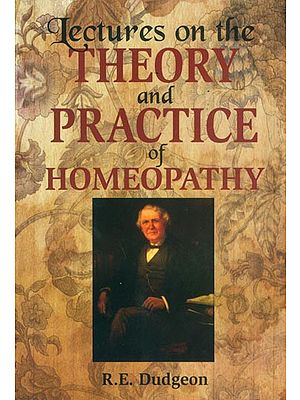 Lectures on the Theory and Practice of Homeopathy