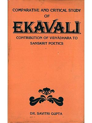 Ekavali -Contribution of Vidyadhara to Sanskrit Poetics