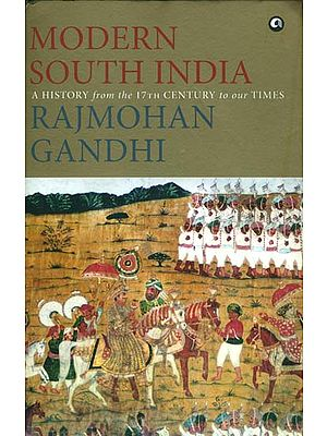 Modern South India - A History from the 17th Century to Our Times
