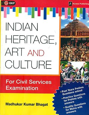 Indian Heritage Art and Culture (For Civil Services Examination)