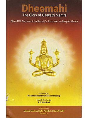 Dheemahi - The Glory of Gayatri Mantra