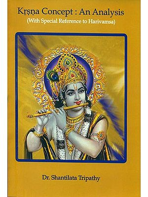 Krsna Concept: An Analysis (With Special Reference to Harivamsa)