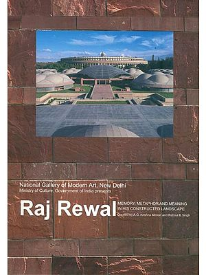 Raj Rewal: Memory, Metaphor and Meaning in his Constructed Landscape