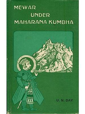 Mewar under Maharana Kumbha (An Old and Rare Book)