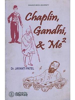 Chaplin, Gandhi & Me too