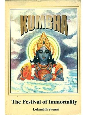 Kumbha - The Festival of Immortality
