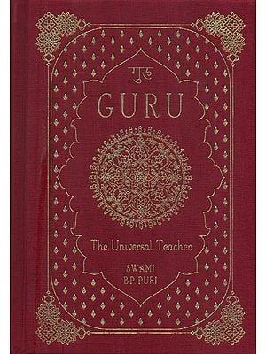 गुरु: Guru (The Universal Teacher)