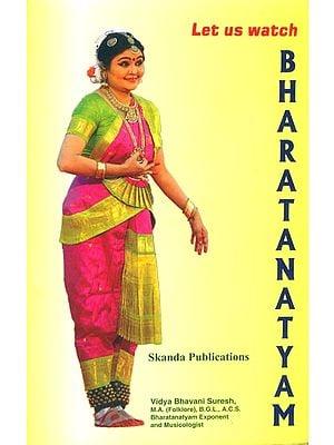 Let us Watch Bharatanatyam