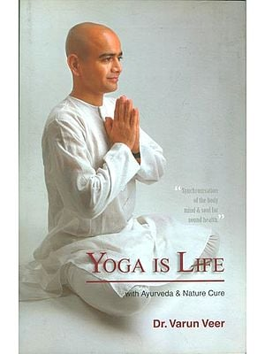 Yoga is Life with Ayurveda & Nature Cure
