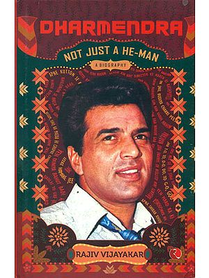 Dharmendra  - Now Just A He - Man (A Biography)