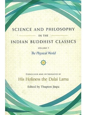 Science and Philosophy in the Indian Buddhist Classics (Vol-1)