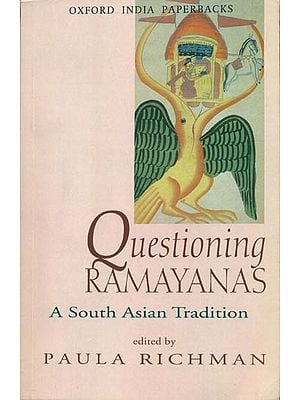 Questioning Ramayanas - A South Asian Tradition