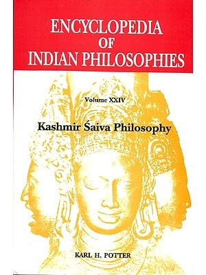 Kashmir Saiva Philosophy (Encyclopedia of Indian Philosophies)