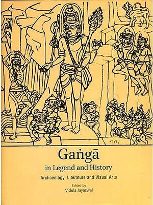 Ganga in Legend and History