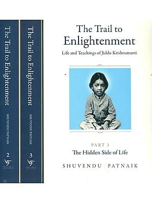The Trail to Enlightenment - Life and Teachings of Jiddu Krishnamurti (Set of 3 Volumes)