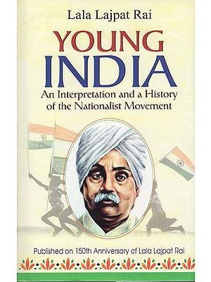 Young India (An Interpretation and a History of the Nationalist Movement)