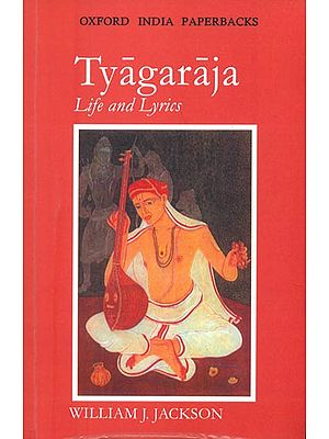 Tyagaraja-Life and Lyrics
