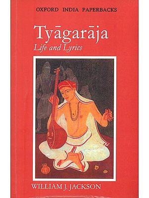Tyagaraja-Life and Lyrics