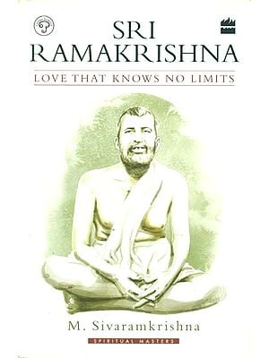 Sri Ramakrishna (Love That Knows no Limits