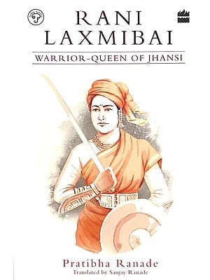 Rani Laxmibai (Warrior-Queen of Jhansi)