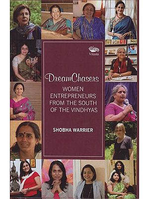 Dream Chasers (Women Entrepreneurs from the South of the Vindhyas)