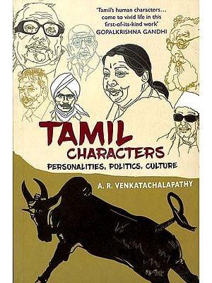 Tamil Characters (Personalities, Politics, Culture)