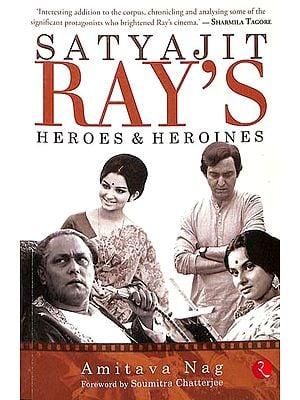 Satyajit Ray's (Heroes & Heroines)