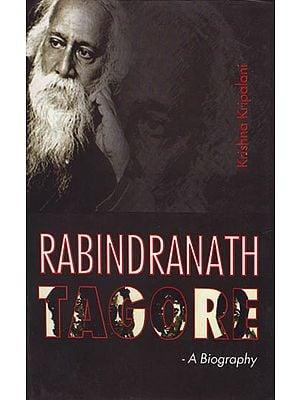 Rabindranath Tagore: A Biography
