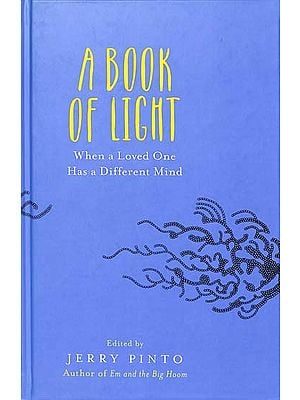 A Book of Light (When a Loved One Has a Different Mind)