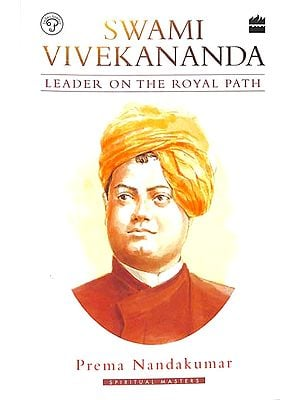 Swami Vivekananda (Leader on the Royal Path)