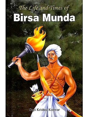 The Life and Times of Birsa Munda