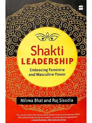 Shakti Leadership (Embracing Feminine and Masucline Power)