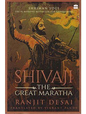 Shivaji the Great Maratha