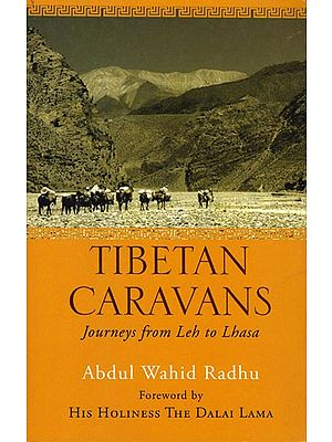 Tibetan Caravans: Journey from Leh and Lhasa