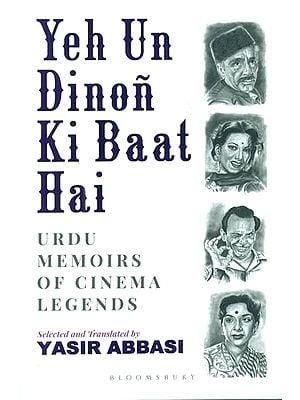 Yeh Un Dinon Ki Baat Hai-Urdu Memoirs of Cinema Legends