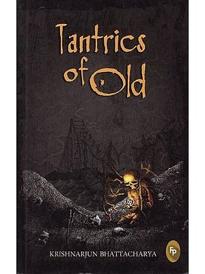 Tantrics of Old (A Novel)