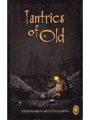 Tantrics of Old (A Novel)
