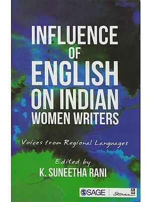 Influence of English on India Women Writers: Voices from Regional Languages