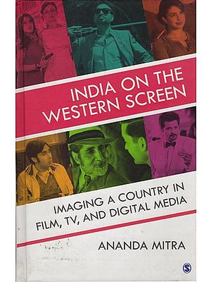 India on the Western Screen: Imaging a Country in Film, TV and Digital India