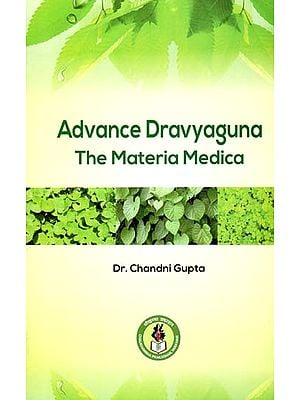 Advance Dravyaguna -The Materia Medica
